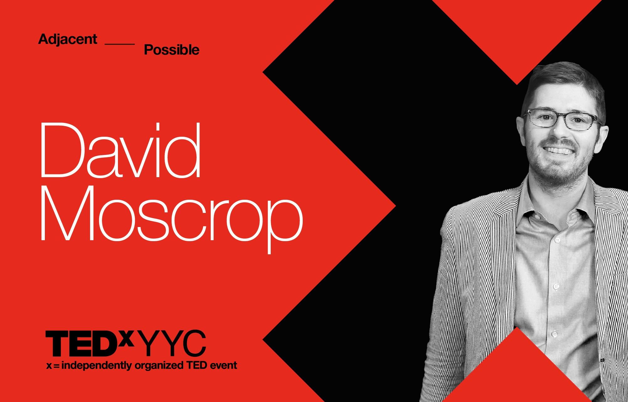 TEDxYYC Speaker Highlight:  David Moscrop