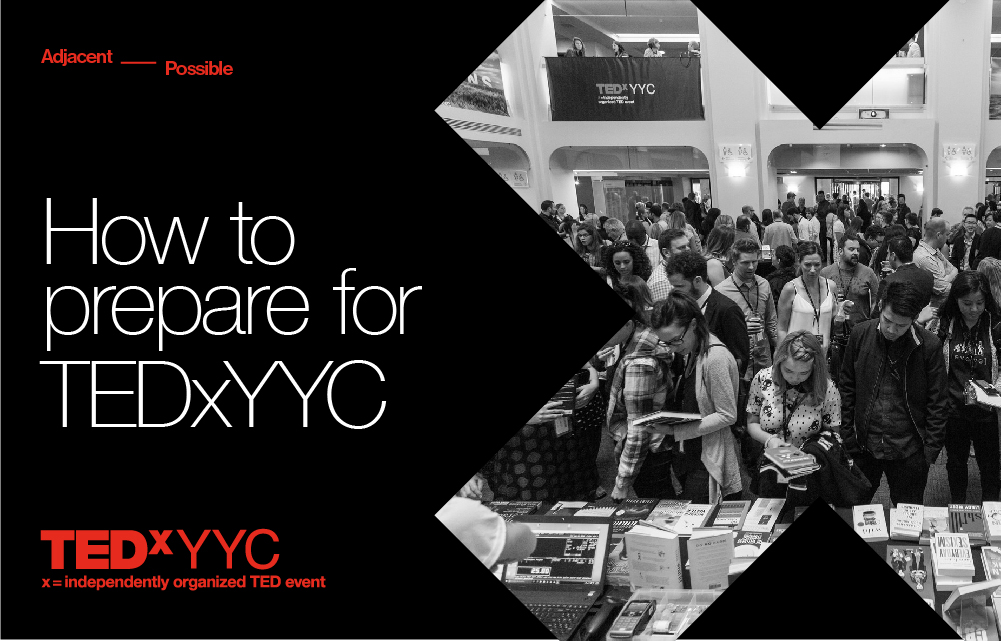 6 Ways to Prepare & Get the Most Out of TEDxYYC