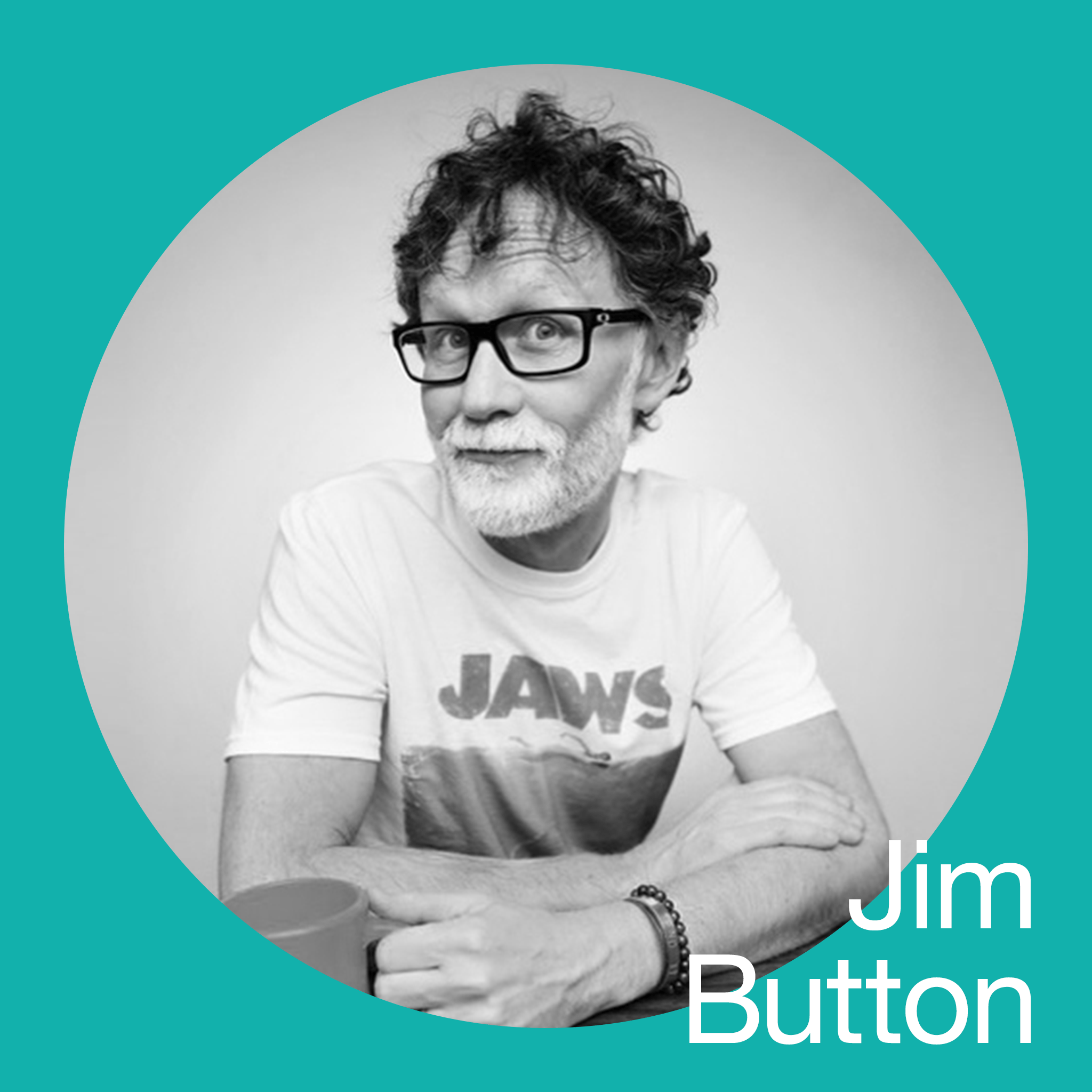Jim Button | I am here. The question is why?