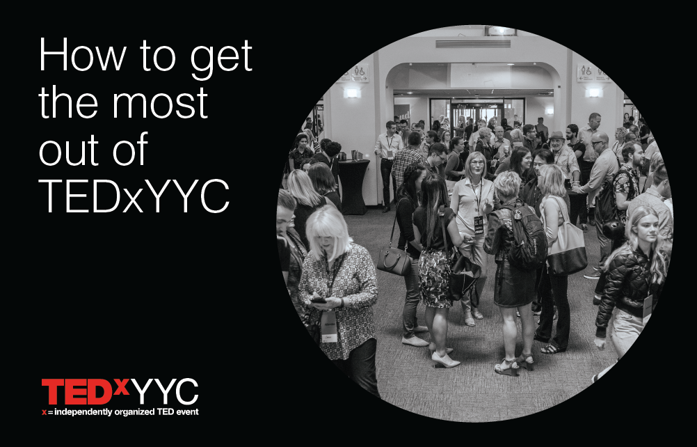 How to get the most out of TEDxYYC 2019: Our 10th-anniversary event