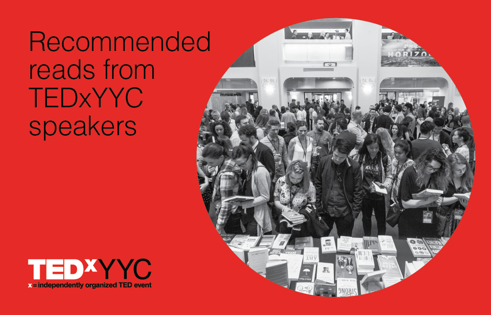 Recommended reads from TEDxYYC 2019 speakers